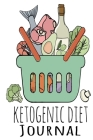 Ketogenic Diet Journal: Ketone Diet For Beginners Journaling - Write In Recipe Ideas, Food Stories & Experiences, Inspirational Quotes & Sayin Cover Image
