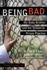 Being Bad: My Baby Brother and the School-To-Prison Pipeline (Teaching for Social Justice) Cover Image