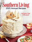 Southern Living 2021 Annual Recipes: An Entire Year of Recipes Cover Image