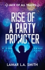 Jack of All Trades: Rise of a Party Promoter Cover Image