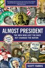 Almost President: The Men Who Lost the Race But Changed the Nation Cover Image