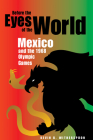 Before the Eyes of the World: Mexico and the 1968 Olympic Games Cover Image