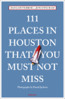 111 Places in Houston That You Must Not Miss Cover Image