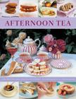 Afternoon Tea: 70 Recipes for Cakes, Biscuits and Pastries, Illustrated with 270 Photographs Cover Image