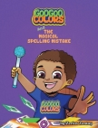 Goo Goo Colors and The Magical Spelling Mistake Cover Image