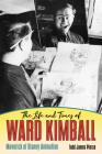 The Life and Times of Ward Kimball: Maverick of Disney Animation Cover Image