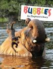 Bubbles: An Elephant's Story Cover Image