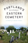 Portland's Historic Eastern Cemetery: A Field of Ancient Graves Cover Image
