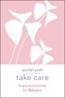 Pocket Posh Take Care: Inspired Activities for Balance Cover Image