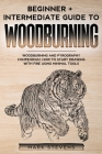 Woodburning: Beginner + Intermediate Guide to Woodburning: Woodburning and Pyrography Compendium: How to Start Drawing With Fire Us Cover Image