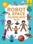 Robots and Space Coloring Book for Kids: Simple Robots and Space Coloring Book for Kids Ages 2-6 Cover Image