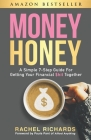 Money Honey: A Simple 7-Step Guide For Getting Your Financial $hit Together Cover Image