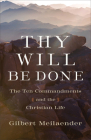 Thy Will Be Done: The Ten Commandments and the Christian Life Cover Image