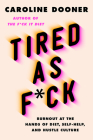 Tired as F*ck: Burnout at the Hands of Diet, Self-Help, and Hustle Culture Cover Image