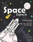 Space Espacio: Coloring Book + Fun Facts / Libro de Colorear + Datos Divertidos Cover Image