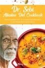 Dr. Sebi Alkaline Diet Cookbook: Alkaline Cookbook 2021, The Complete Anti-Inflammatory Dr Sebi Recipe Book Cure for Herpes Cover Image