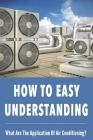 How To Easy Understanding: What Are The Application Of Air Conditioning?: Hvac Is Based On The Principle Of Cover Image