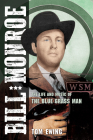 Bill Monroe: The Life and Music of the Blue Grass Man (Music in American Life #1) Cover Image
