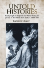 Untold Histories: Black People in England and Wales During the Period of the British Slave Trade, C. 1660-1807 Cover Image