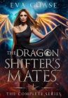 The Dragon Shifter's Mates: The Complete Series Cover Image