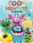 Cool Monster Coloring Book For Kids: Amazing Coloring Book For Kids ICute, Funny and Cool MonstersI My First Big Book of Monsters Coloring Book, Great Cover Image