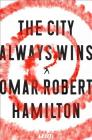 The City Always Wins: A Novel Cover Image