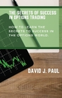 The Secrets Of Success In Options Trading: How to learn the secrets to success in the options world Cover Image