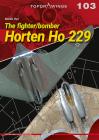 The Fighter/Bomber Horten Ho 229 (Topdrawings) Cover Image