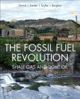 The Fossil Fuel Revolution: Shale Gas and Tight Oil Cover Image