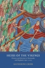 Heirs of the Vikings: History and Identity in Normandy and England, C.950-C.1015 Cover Image