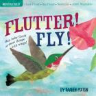 Indestructibles Flutter! Fly!: Chew Proof · Rip Proof · Nontoxic · 100% Washable (Book for Babies, Newborn Books, Vehicle Books, Safe to Chew) Cover Image