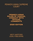 Pennsylvania Rules of Judicial Conduct with Official Comments 2020 Edition: West Hartford Legal Publishing Cover Image