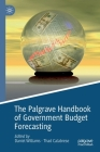 The Palgrave Handbook of Government Budget Forecasting (Palgrave Studies in Public Debt) Cover Image