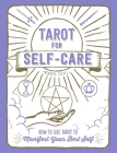 Tarot for Self-Care: How to Use Tarot to Manifest Your Best Self Cover Image