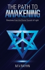 The Path to Awakening: Directives from the Divine Council of Light Cover Image