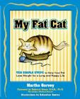 My Fat Cat: Ten Simple Steps to Help Your Pet Lose Weight for a long and Happy Life Cover Image