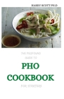 THE Profound Guide To PHO COOKBOOK For Starters: 30+ Recipes for A Pho'Nomenal Soup Bowl Cover Image
