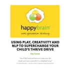 Happy Brain: Using Nlp to Supercharge Your Child's Thrive Drive Cover Image