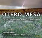 Otero Mesa: Preserving America's Wildest Grassland Cover Image