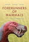 Forerunners of Mammals: Radiation - Histology - Biology (Life of the Past) Cover Image