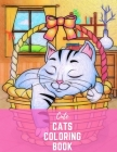 Cute Cats Coloring Book: Cool Cat and Kitten Designs - Fun Coloring Pages for Cat Lovers of All Ages Cover Image