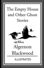 The Empty House and Other Ghost Stories Illustrated Cover Image
