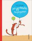 Yo Grande, Tu Pequeno (Me Tall, You Small) Cover Image