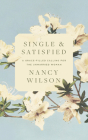 Single and Satisfied: A Grace-Filled Calling for the Unmarried Woman: A Grace-Filled Calling for the Unmarried Woman Cover Image