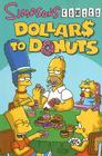 Simpsons Comics Dollars to Donuts Cover Image