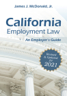 California Employment Law: An Employer's Guide: Revised & Updated for 2021 Cover Image