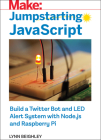 Jumpstarting JavaScript: Build a Twitter Bot and Led Alert System Using Node.Js and Raspberry Pi Cover Image