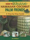How to Weave Hawaiian Coconut Palm Fronds: A Step-By-Step Guide Cover Image