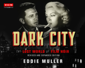 Dark City: The Lost World of Film Noir (Revised and Expanded Edition) (Turner Classic Movies) Cover Image
