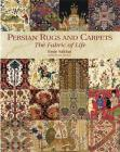 Persian Rugs and Carpets: The Fabric of Life Cover Image